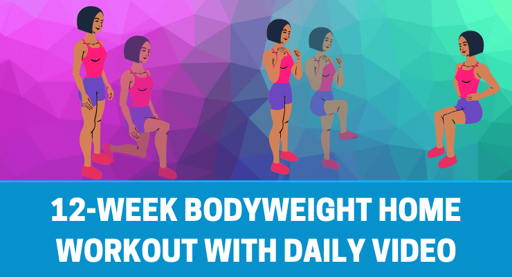 12-week Bodyweight Home Workout With Daily Video